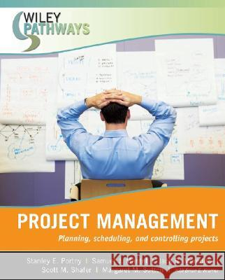 Project Management: Planning, Scheduling, and Controlling Projects Samuel E. Portny Samuel J. Mantel Jack R. Meredith 9780470111246