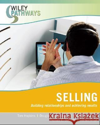 Selling: Building Relationships and Achieving Results Tom Hopkins Douglas J. Dalrymple William L. Cron 9780470111253 John Wiley & Sons