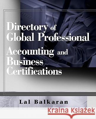 Directory of Global Professional Accounting and Business Certifications Lal Balkaran 9780470124864