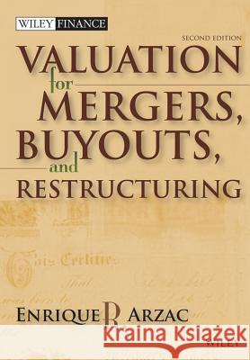 Valuation: Mergers, Buyouts and Restructuring [With CDROM] Enrique R. Arzac 9780470128893