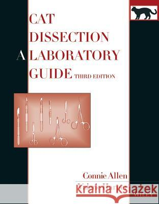 Cat Dissection : A Laboratory Guide Connie Allen Valerie Harper 9780470137994