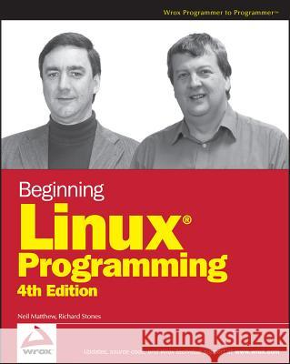 Beginning Linux Programming Neil Matthew Richard Stones 9780470147627