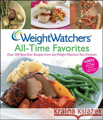Weight Watchers All-Time Favorites: Over 200 Best-Ever Recipes from the Weight Watchers Test Kitchens Weight Watchers                          Weight Watchers 9780470169995