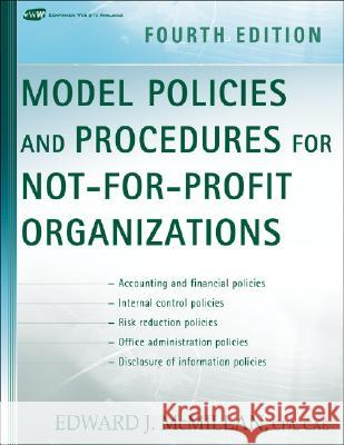 Model Policies and Procedures for Not-For-Profit Organizations Edward J. McMillan 9780470171301