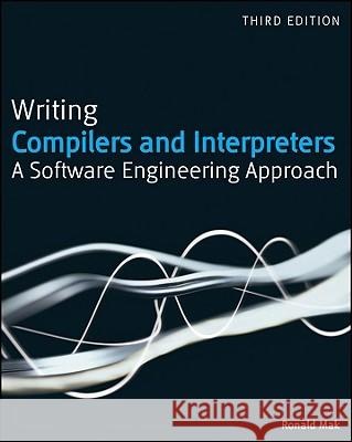 Writing Compilers and Interpreters: A Modern Software Engineering Approach Using Java Ronald Mak 9780470177075