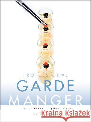 Professional Garde Manger: A Comprehensive Guide to Cold Food Preparation Wayne Gisslen Louise Sackett 9780470179963
