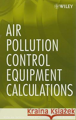 Air Pollution Control Equipment Calculations Louis Theodore 9780470209677