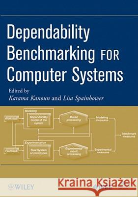 Dependability Benchmarking for Computer Systems Karama Kanoun 9780470230558