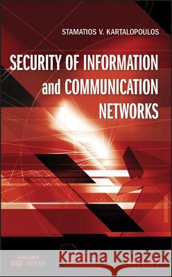 Security of Information and Communication Networks Stamatios V. Kartalopoulos 9780470290255