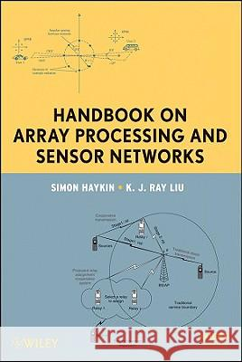 Handbook on Array Processing and Sensor Networks Simon Haykin K. J. Ray Liu 9780470371763