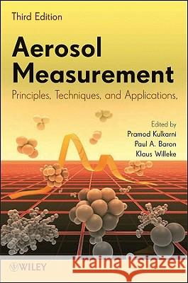Aerosol Measurement: Principles, Techniques, and Applications Paul A. Baron Pramod Kulkarni Klaus Willeke 9780470387412