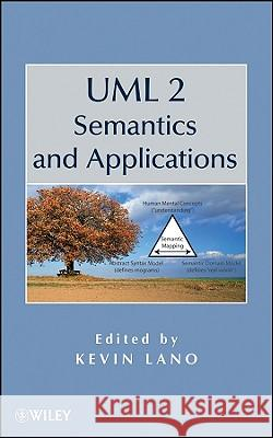 UML 2 Semantics and Applications K. Lano 9780470409084