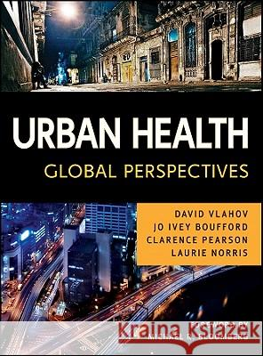 Urban Health : Global Perspectives David Vlahov Jo Ivey Boufford Clarence E. Pearson 9780470422069