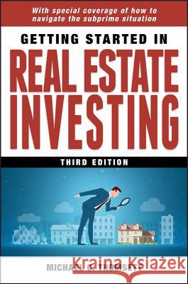 Getting Started in Real Estate Investing Michael C. Thomsett 9780470423493