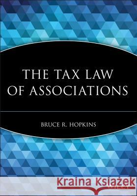 The Tax Law of Associations Bruce R. Hopkins 9780470455487