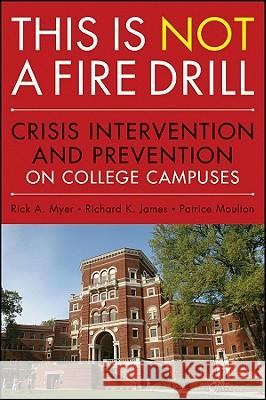 This is NOT a Fire Drill  Crisis Rick A. Myer Richard K. James Patrice Moulton 9780470458044