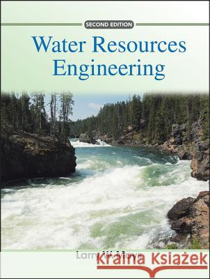 Water Resources Engineering Larry W. Mays 9780470460641 John Wiley & Sons