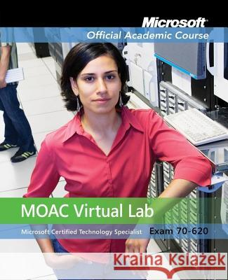 70-620 McTs: Windows Vista Configuration with Lab Manual and Moac Labs Online  Microsoft Official Academic Course   9780470469002
