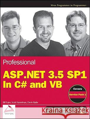 Professional ASP.NET 3.5 SP1 Edition: In C# and VB [With CDROM] Bill Evjen Scott Hanselman Devin Rader 9780470478264
