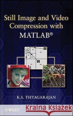 Still Image and Video Compression with MATLAB K. Thyagarajan 9780470484166