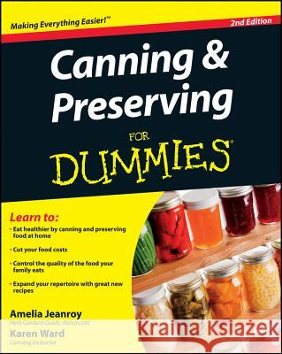 Canning and Preserving For Dummies Amelia Jeanroy 9780470504550 0