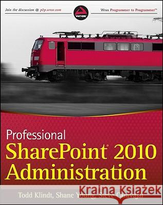Professional SharePoint 2010 Administration Todd Klindt 9780470533338