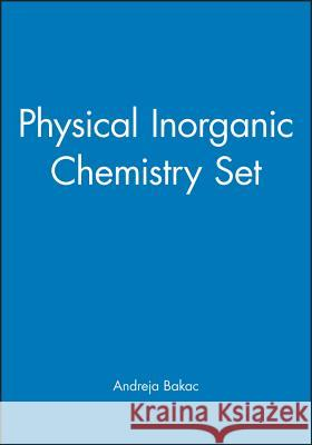 Physical Inorganic Chemistry Set Andreja Bakac   9780470580226