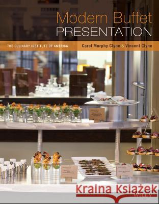 Modern Buffet Presentation The Culinary Institute of America (CIA),  9780470587843