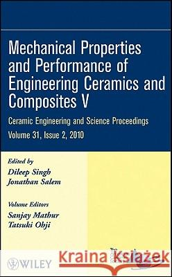 Mechanical Properties and Performance of Engineering Ceramics and Composites V: Ceramic Engineering and Science Proceedings, Volume 31, Issue 2 Acers 9780470594674