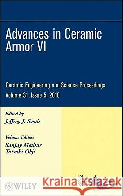 Advances in Ceramic Armor VI: Ceramic Engineering and Science Proceedings, Volume 31, Issue 5 Acers 9780470594704