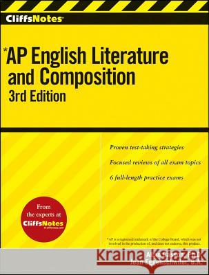Cliffsnotes AP English Literature and Composition, 3rd Edition Allan Casson 9780470607572