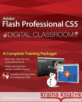 Adobe Flash Professional CS5 Digital Classroom [With DVD] Fred Gerantabee AGI Creative Team 9780470607763
