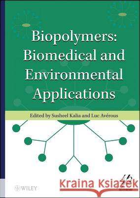 Biopolymers: Biomedical and Environmental Applications  9780470639238