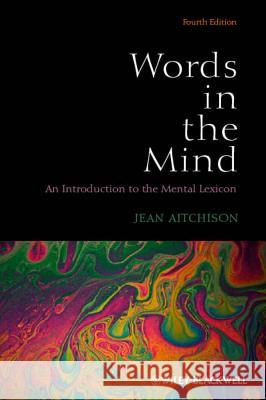 Words in the Mind : An Introduction to the Mental Lexicon Aitchison, Jean 9780470656471