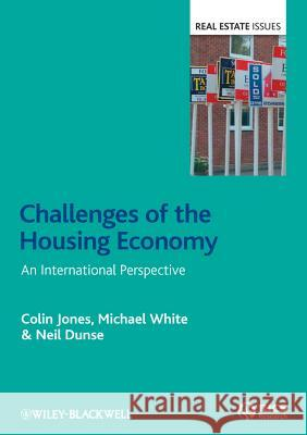 Challenges of the Housing Economy: An International Perspective Colin Jones Michael White Neil Dunse 9780470672334