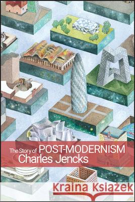 The Story of Post-Modernism : Five Decades of the Ironic, Iconic and Critical in Architecture Charles Jencks 9780470688953 0