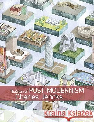 The Story of Post-Modernism : Five Decades of the Ironic, Iconic and Critical in Architecture Charles Jencks   9780470688960 John Wiley & Sons Ltd