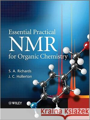 Essential Practical NMR for Organic Chemistry Stephen Richards John Hollerton  9780470710920