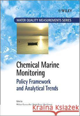 Chemical Marine Monitoring: Policy Framework and Analytical Trends Philippe Quevauviller Patrick Roose Gert Vereet 9780470747650