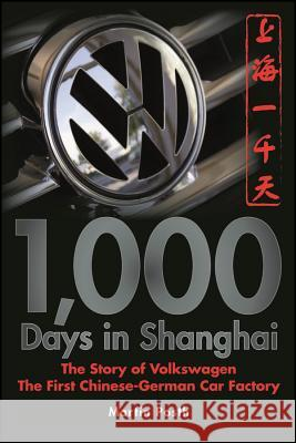 1,000 Days in Shanghai : The Volkswagen Story - The First Chinese-German Car Factory Martin Posth Ian Travis 9780470823880