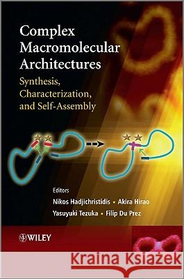 Complex Macromolecular Architectures: Synthesis, Characterization, and Self-Assembly Nikos Hadjichristidis   9780470825136