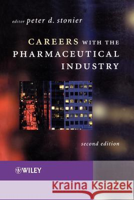 Careers with the Pharmaceutical Industry Peter D. Stonier 9780470843284