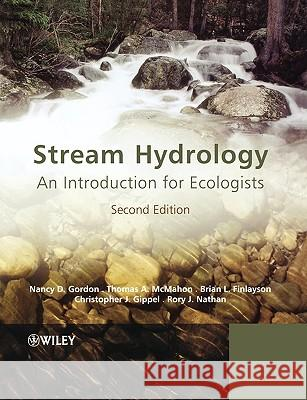 Stream Hydrology: An Introduction for Ecologists Nancy D. Gordon Brian L. Finlayson Christopher J. Gippel 9780470843581