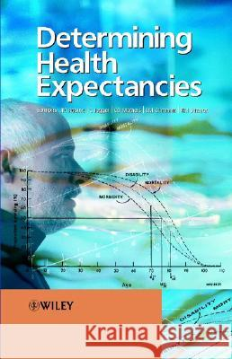 Determining Health Expectancies Jean-Marie Robine Carol Jagger Colin D. Mathers 9780470843970