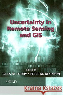 Uncertainty in Remote Sensing and GIS Giles M. Foody Peter M. Atkinson 9780470844083 John Wiley & Sons
