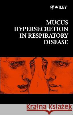 Mucus Hypersecretion in Respiratory Disease John Wiley & Sons Inc 9780470844786