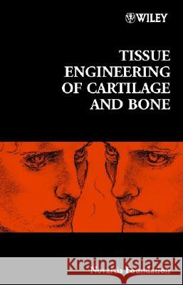 Tissue Engineering of Cartilage and Bone Wiley & Sons 9780470844816