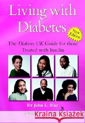 Living with Diabetes : The Diabetes UK Guide for those Treated with Insulin John L. Day 9780470845264