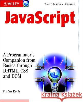 JavaScript: A Programmer's Companion from Basic Through DHTML, CSS and Dom Stefan Koch 9780470847046