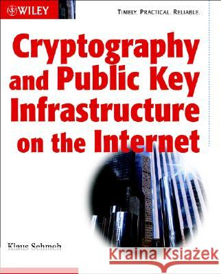 Cryptography and Public Key Infrastructure on the Internet Klaus Schmeh 9780470847459